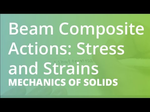 Beam Composite Actions: Stress and Strains | Mechanics of Solids