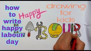 How to writer happy labour day in style || labour day drawing for kids