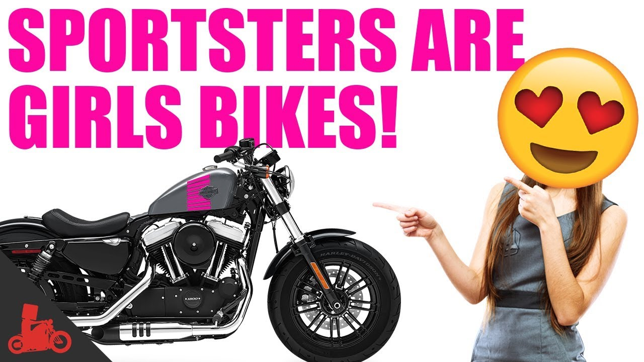 harley sportsters are girls