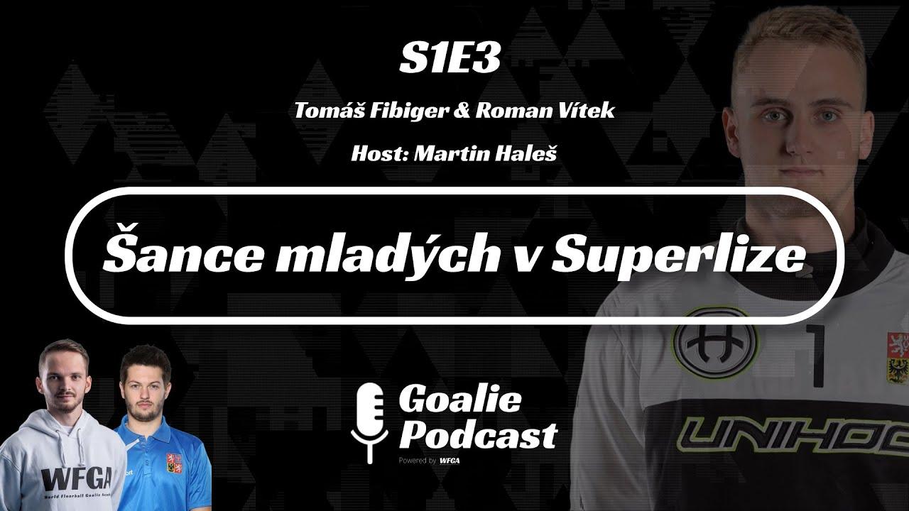 Goalie Podcast #3 | Šance mladých v Superlize | Host: Martin Haleš