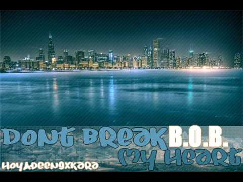 Don`t Break My Heart - BoB [Download + Lyrics]