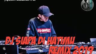 Gambar cover DJ REMIX SIAPA DI HATIMU REMIX 2019