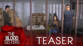The Blood Sisters June 21, 2018 Teaser