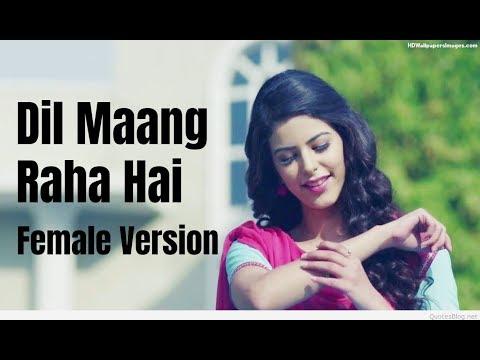 female-version-:-dil-maang-raha-hai-song---ghost-|-vikram-bhatt-sanaya-irani-shivam-b-|-yasser-desai