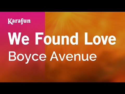 Karaoke We Found Love - Boyce Avenue *