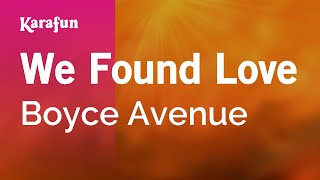 Karaoke We Found Love - Boyce Avenue *