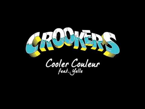 Crookers feat. Yelle - Cooler Couleur