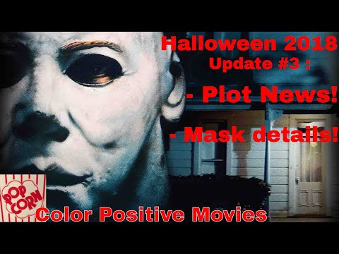 Halloween 2018: Movie Update 3  Color Positive Movies 2018