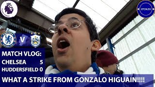 MATCH VLOG: CHELSEA 5-0 HUDDERSFIELD || WHAT A STRIKE FROM GONZALO HIGUAIN!!!