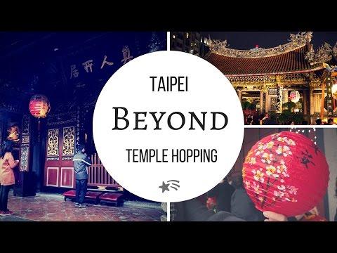 Beyond: Taipei Temple Hopping