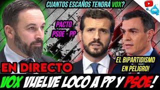 NERVIOS ante el AUGE de VOX? HABRÁ CORDÓN SANITARIO? PP y PSOE PACTAN! DIRECTO DE LOS VIERNES 164