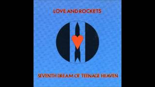 Love and Rockets  - Haunted When The Minutes Drag