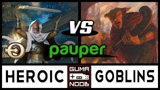 Pauper - MONO WHITE HEROIC vs GOBLINS