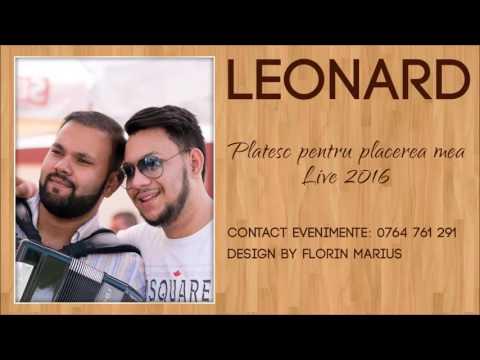 Leonard - Platesc pentru placerea mea (Live 2016 Event)
