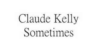 Watch Claude Kelly Sometimes video