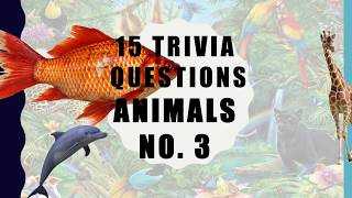 15 Trivia Questions (Animals) No. 3