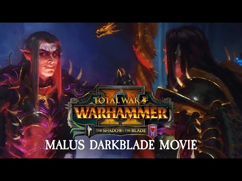 Total War: WARHAMMER 2 - Malus Darkblade Movie |