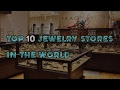 Top 10 Jewelry Stores in the World | Nfx fashion Tv
