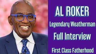 AL ROKER Legendary Weatherman Interview on First Class Fatherhood