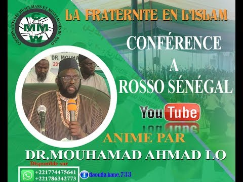 CONFÉRENCE A ROSSO SÉNÉGAL ANIME PAR Dr MOUHAMAD AHMAD LO THÈME LA FRATERNITÉ EN L'ISLAM