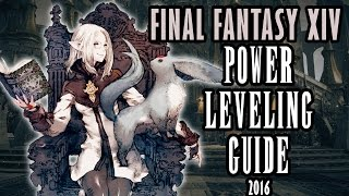 Final Fantasy XIV : Power Leveling Guide | 2016