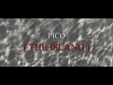 Pico - TRACK 0 *The Island* (Official Video) (prod. by origami)