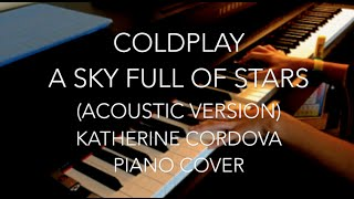 Coldplay - A Sky Full of Stars acoustic version (HQ piano cover)