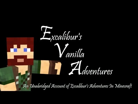 E.V.A.: Excalibur's Vanilla Adventures - Episode 41: It's All About That Base