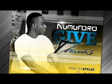 Numuforo - Give Thanks (Official Audio) Gambian Music 2018