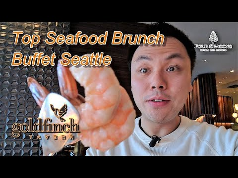 Downtown Seattle's Top Seafood Brunch Buffet Experience.  Goldfinch Tavern @ The Four Seasons