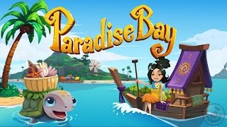 Paradise Bay Version 1.0.0 (by King.com Limited) Launch Trailer (iOS/Andriod)