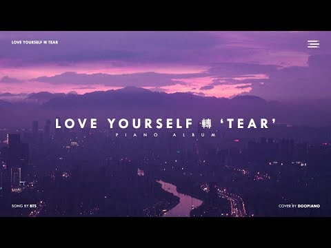 BTS Love Yourself 轉 'Tear' Piano Album