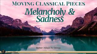 Moving Classical Music | Melancholy & Sadness