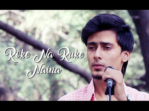 Roke Na Ruke Naina Unplugged | Cover by Faizaan Salar | Ft. Preet Chapla | Arijit singh |