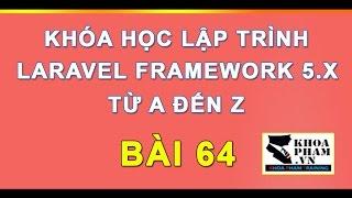 Bài 64: Hiển Thị Thông Báo Bằng Flash Message Project Larvel 5 - Lập Trình Laravel Khoa Phạm