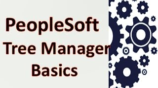 PeopleSoft Tree Manger