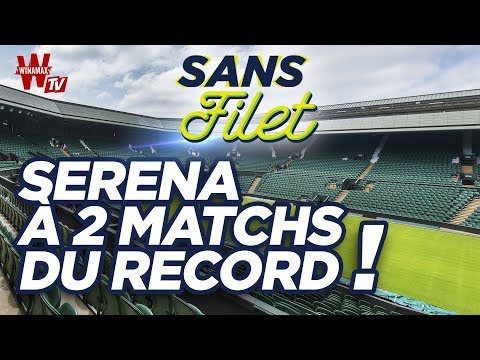 🎾 Tennis Sans Filet : Serena à deux matchs du record !