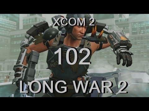 XCOM 2 Long War 2 - Let's Play - Part 102 - Rush Job