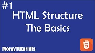 1 - HTML Structure The Basics