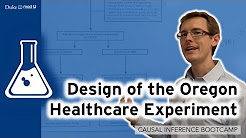Design of the Oregon Health Experiment: Causal Inference Bootcamp