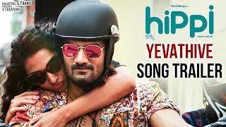 Yevathive Song Trailer | Hippi Telugu Movie Songs | Karthikeya | Digangana Suryavanshi | TN Krishna