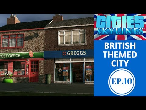 Cities Skylines British Themed EP.10 - City View Chit-Chat