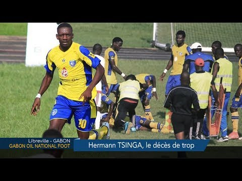 GABON / GABON OIL NATIONAL FOOT : Hermann TSINGA, le décès