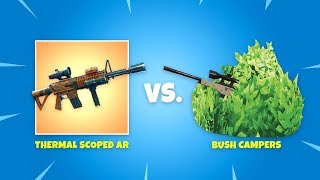 Gold Thermal Scoped AR vs. Bush Campers - Fortnite Battle Royale