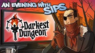 An Evening With Sips - Darkest Dungeon