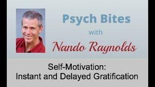 Self-motivation: instant and delayed gratification