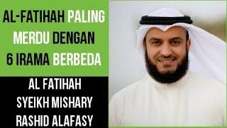 Download Video Al Fatihah Paling Merdu dengan 6 Irama / Maqam yang Berbeda - Syeikh Mishary Rashid MP3 3GP MP4