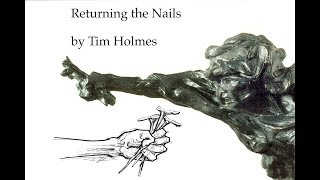 Returing the Nails, by Tim Holmes, the Story of Love over Violence