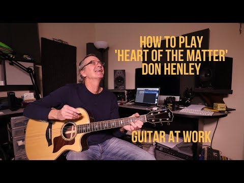 How to play 'Heart Of The Matter' by Don Henley