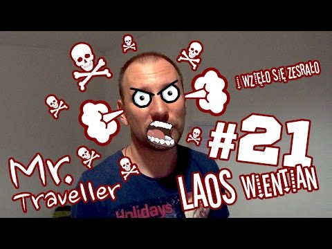 Mr. Traveller #21 Laos | Wientian - I wzięło się zesrało...